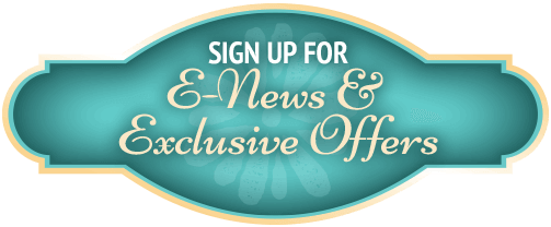 Sign Up For E-News & Exclusive Offers!